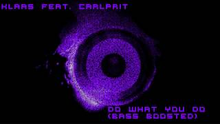 Klaas feat. Carlprit - Do What You Do [Bass Boosted][HD]