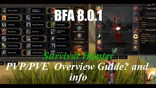 BFA 8.0.1 SURVIVAL HUNTER PVP/PVE OVERVIEW, GUIDE? AND INFO