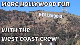 More Hollywood Fun with The West Coast Crew - Chinese Theatre, The Hollywood Sign and More - 2019