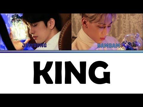 [Color Coded Lyrics] GOT7 Jinyoung & Bam Bam - KING [Han/Rom/Eng]