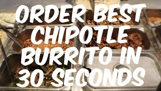 How to Order Best Chipotle BURRITO!
