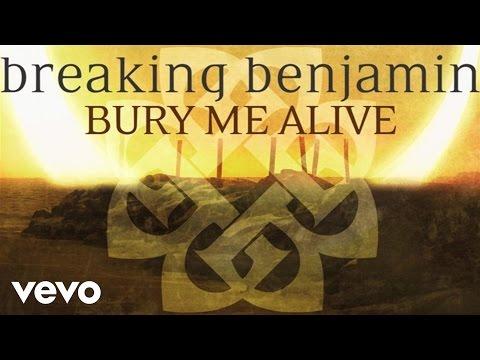 Breaking Benjamin - Bury Me Alive