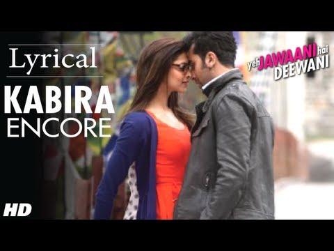 Kabira (Encore) Yeh Jawaani Hai Deewani Full Song with Lyrics...