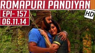Romapuri Pandiyan | Epi 157 | 06/11/2014 | Kalaignar TV