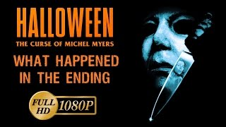 Halloween 6 The Curse of Michael Myers - What happened in the Ending HD