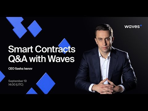 Waves Smart Contracts | Live Q&A Session With Sasha Ivanov | 19.09.18