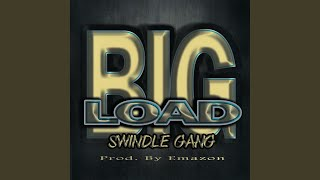Big Load (Feat) Gwapo Chapo,looney Babie,lowend Zelly