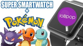 SUPER smartwatch con Android 5.1 + Pokémon | Android Evolution