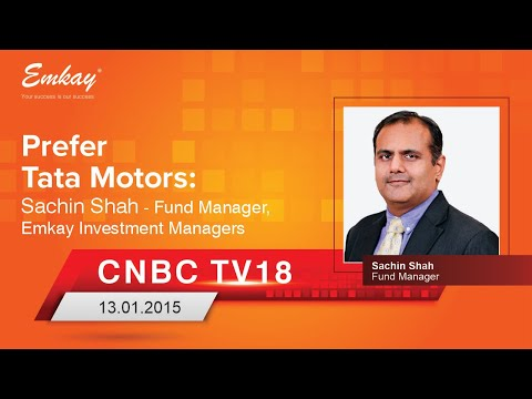 Prefer Tata Motors: Sachin Shah - Fund Manager, Emkay Investment Managers