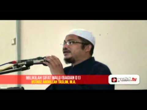 Pengajian Umum Islam Ustadz Abdullah Taslim, M.A. - Milikilah Sifat Malu (bagian 1)