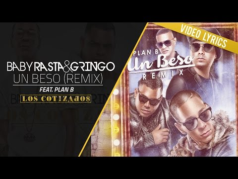 Baby Rasta y Gringo Feat Plan B - Un Beso Remix (Video Lyrics)