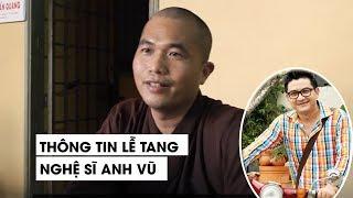Sư thầy chùa Ấn Quang nói về tang lễ nghệ sĩ Anh Vũ
