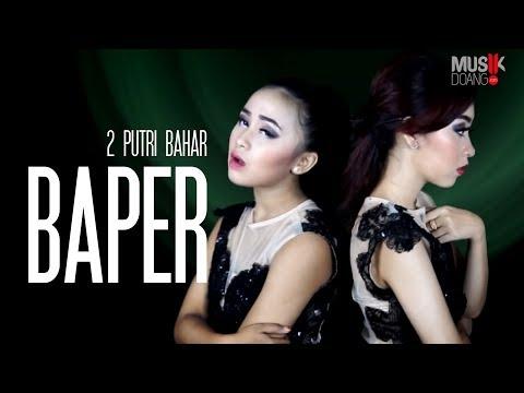 download lagu 2 PUTRI BAHAR - BAPER gratis