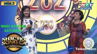 HTV NHẠC HỘI SONG CA 2 | Hồ Trung Dũng, Hồng Nhung 2 lần phá kỷ lục | NHSC #15 FULL | 22/7/2018