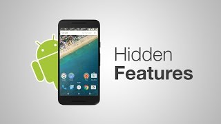 8 Hidden Android Features You Are Not Using (2017)