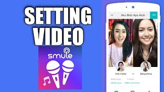 Cara Setting Smule Video di Android