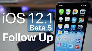 iOS 12.1 Beta 5 - Follow Up