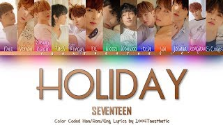 SEVENTEEN (???) - Holiday (????) Color Coded Han/Rom/Eng Lyrics