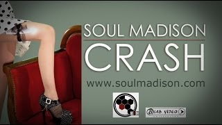 Soul Madison - Crash