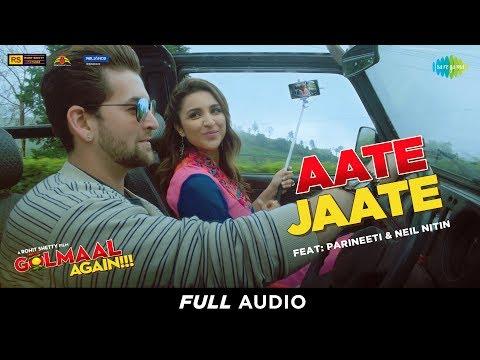 Aate Jaate | Full Audio | Golmaal Again | FEAT. Parineeti Chopra & Neil Nitin | Ajay Devgan