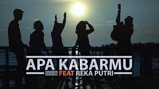 SKA 86 ft REKA PUTRI - APA KABARMU
