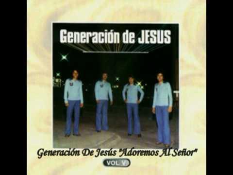 Generacion De Jesus - Adoremos Al Señor