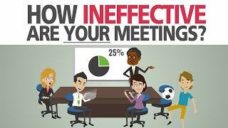 How ineffective are your meetings?