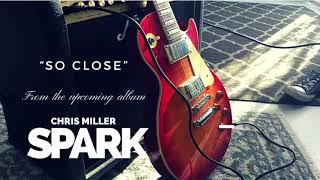 So Close - Chris Miller