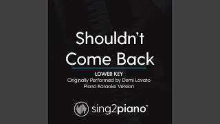 Shouldn 39 T Come Back Lower Key Originally Performed By Demi Lovato Piano Karaoke Version