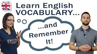 How to Learn English Vocabulary (and remember it!)