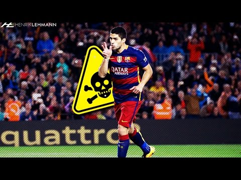 Luis Suárez ● WARNING: LETHAL ● 2016 HD