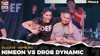 Drob Dynamic vs. Nimeon - Takeover Freestyle Contest | Hamburg 16.11.18 (Finale)