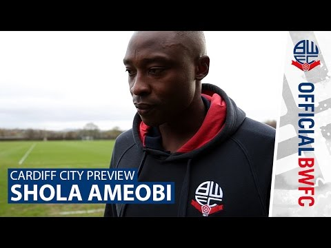 BOLTON v CARDIFF | Shola Ameobi previews the game