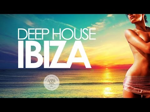 Deep House IBIZA   Sunset Mix 2017