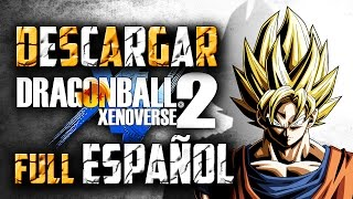 Descargar Dragon Ball Xenoverse 2 Full Español PC