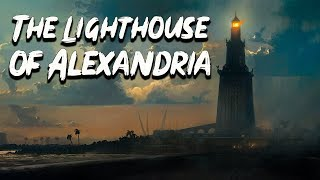 The Lighthouse of Alexandria - The Seven Wonders of Ancient World - See U in History