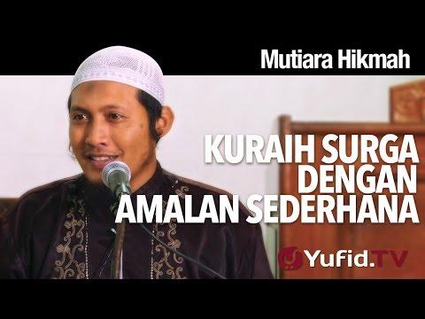 Mutiara Hikmah:  Kuraih Surga Dengan Amalan Sederhana - Ustadz Zaid Susanto, Lc.
