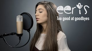 Sam Smith - Too good at goodbyes (Eeris cover)