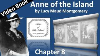 Chapter 08 - Anne of the Island by Lucy Maud Montgomery - Anne's First Proposal