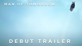 Man of Tomorrow Official Debut Trailer [FAN FILM] VF HD