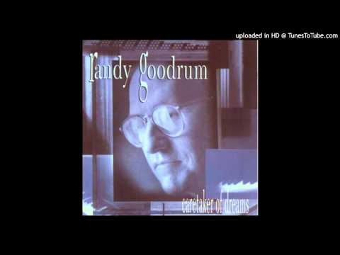 Randy Goodrum - Caretaker of Dreams - Here today and gone forever