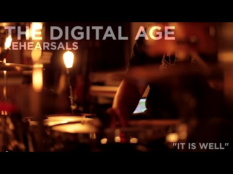 "The Digital Age - Rehearsals - ""It Is Well"""