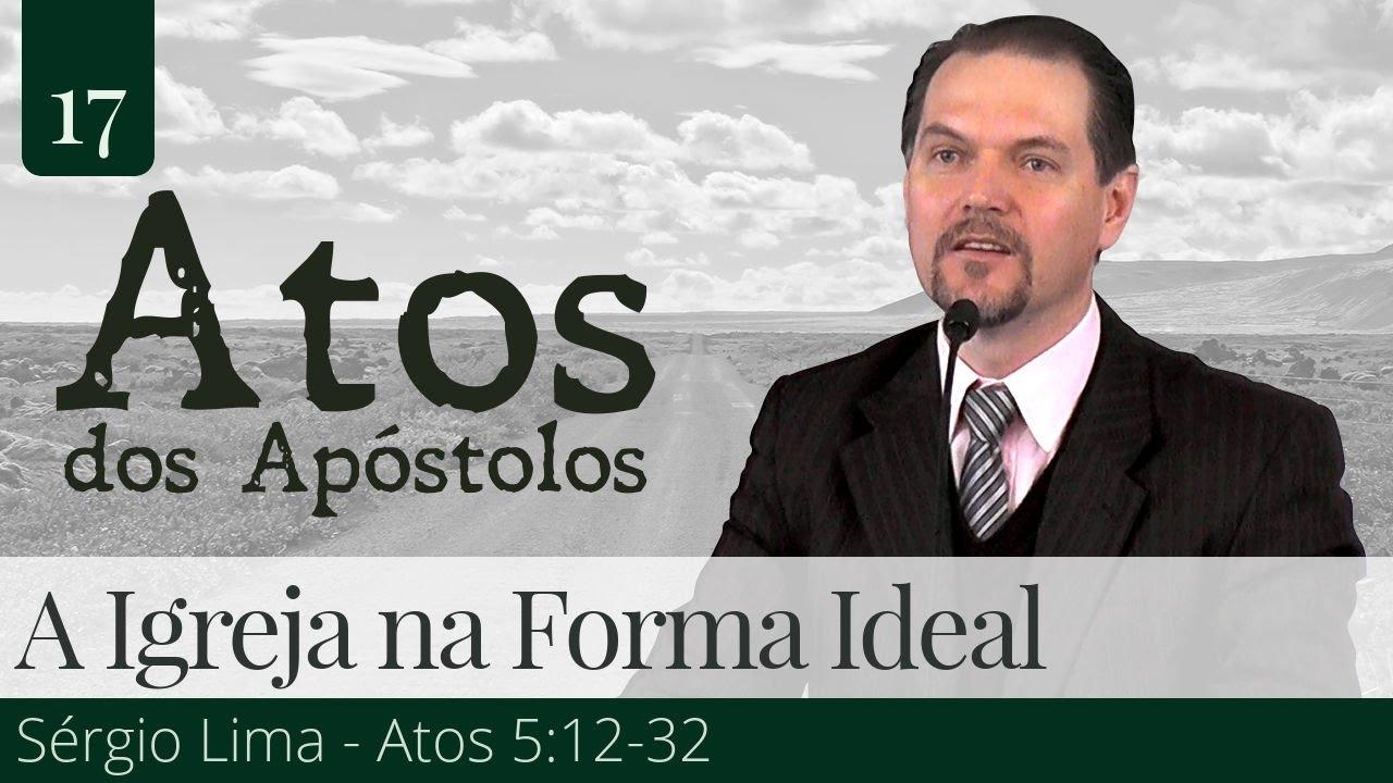 17. A Igreja na Forma Ideal - Sérgio Lima