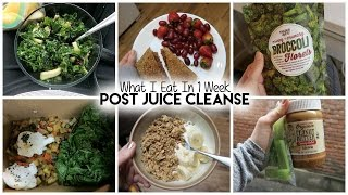 What I Eat In 1 Week | Post Juice Cleanse