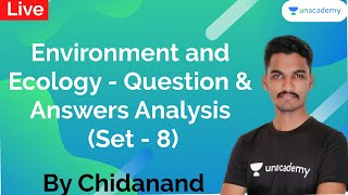 Environment and Ecology - Question and Answers Analysis (Set - 8) | PSI/KAS/FDA/SDA/KPSC | Chidanand