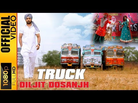 TRUCK | OFFICIAL VIDEO | DILJIT DOSANJH...