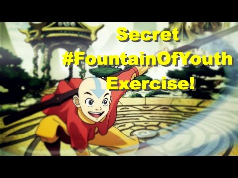 Secret Fountain of Youth Exercise!