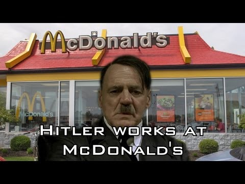 Hitler works at McDonald s