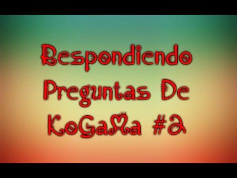Preguntas De KoGaMa #2