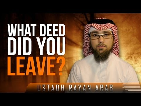 What Deed Did You Leave? ᴴᴰ ┇ Must Watch ┇ by Ustadh Rayan Arab ┇ TDR Production ┇